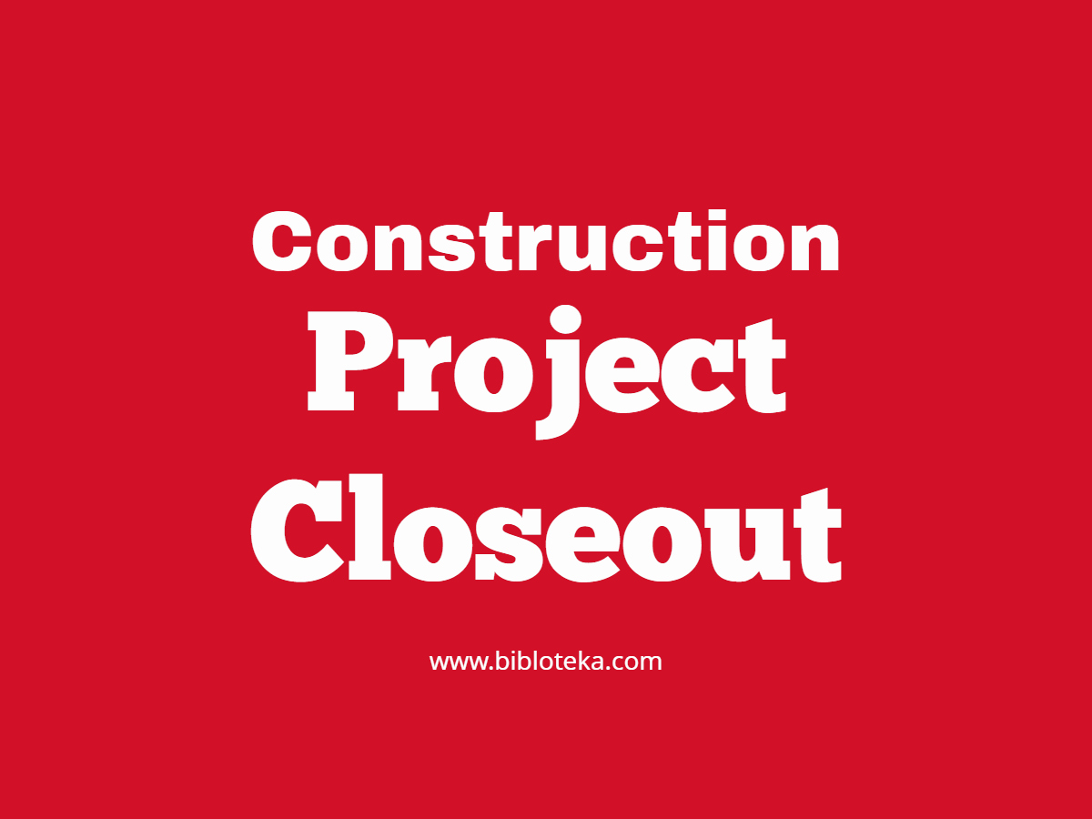 Construction Project Closeout Template Awesome Construction Project Closeout Process with Checklist