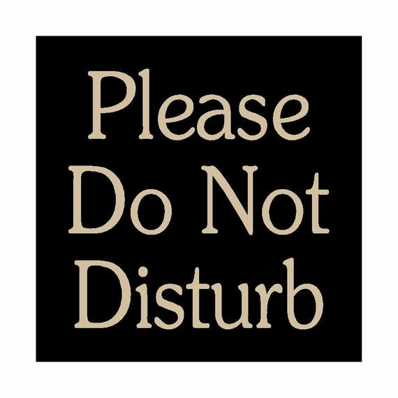 Do Not Disturb Sign Templates Unique Please Do Not Disturb Wood Sign