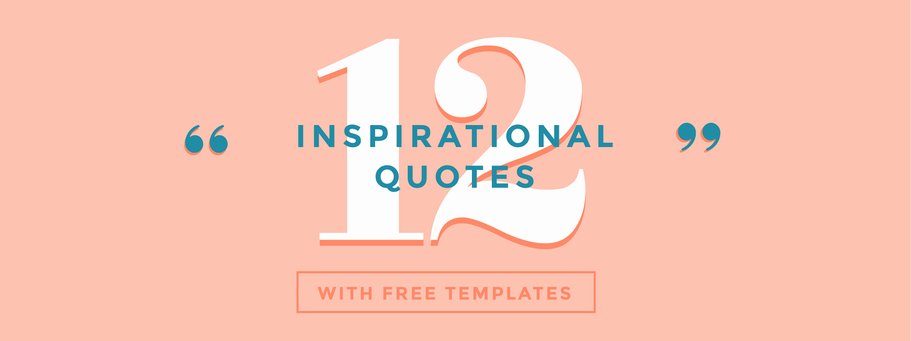 Web Design Quotes Template New 12 Inspirational Quotes with Free Templates Easil
