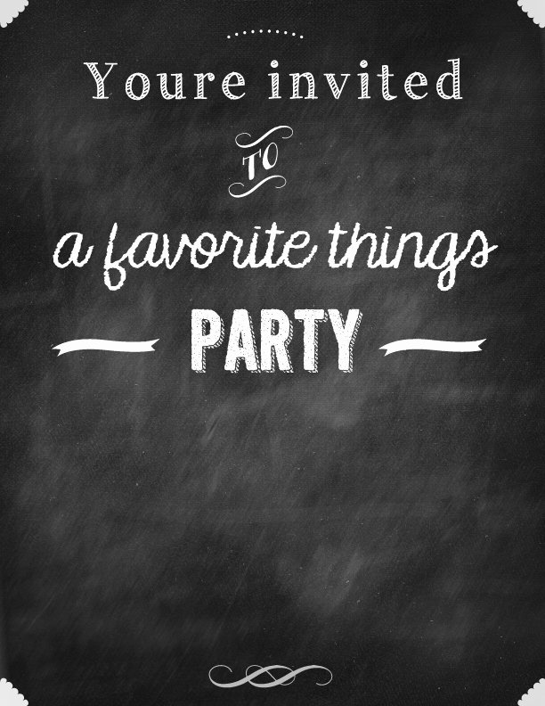 Chalkboard Invitation Template Free Inspirational Favorite Things Party Free Printable Invitation