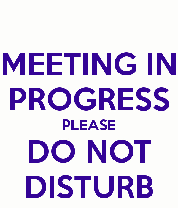 Do Not Disturb Sign Template Best Of Meeting In Progress Please Do Not Disturb Poster