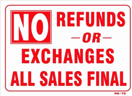 No Refunds Policy Template Beautiful No Refunds or Exchanges All Sales Final 10x14 Sign 060